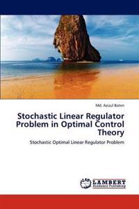 Stochastic Linear Regulator Problem in Optimal Control Theory