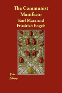 The Communist Manifesto - Karl Marx  Friedrich Engels  Karl Marx - pocket (9781406851748)     Bokhandel
