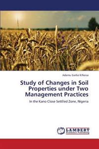 Study of Changes in Soil Properties Under Two Management Practices