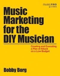 Borg Bobby Music Marketing For The Diy Musician Paperback Bam Book