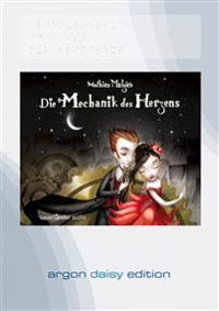 Die Mechanik des Herzens (DAISY Edition)