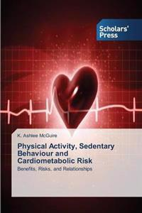 Physical Activity, Sedentary Behaviour and Cardiometabolic Risk