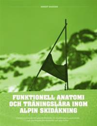 Funktionell anatomi och träningslära inom alpin skidåkning