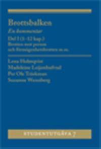 Brottsbalken : en kommentar Del I (1-12 kap.) : brotten mot person och förmögenhetsbrotten m.m. (Studentutgåva 7)