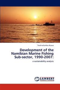 Development of the Namibian Marine Fishing Sub-Sector, 1990-2007