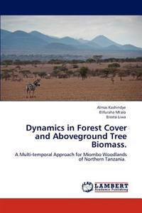 Dynamics in Forest Cover and Aboveground Tree Biomass.