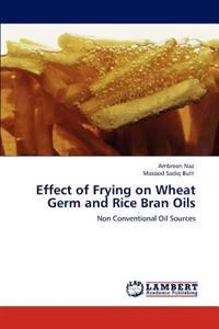 Effect of Frying on Wheat Germ and Rice Bran Oils