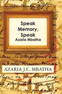 Speak Memory, Speak: Azaria Mbatha