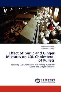 Effect of Garlic and Ginger Mixtures on LDL Cholesterol of Pullets
