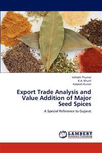 Export Trade Analysis and Value Addition of Major Seed Spices