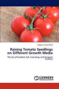Raising Tomato Seedlings on Different Growth Media