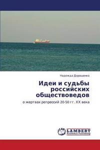 Idei I Sud'by Rossiyskikh Obshchestvovedov