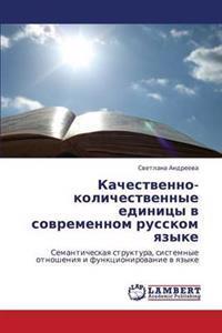 Kachestvenno-Kolichestvennye Edinitsy V Sovremennom Russkom Yazyke