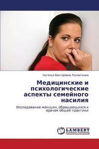 Meditsinskie I Psikhologicheskie Aspekty Semeynogo Nasiliya