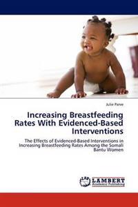 Increasing Breastfeeding Rates with Evidenced-Based Interventions