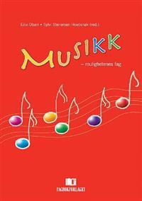Musikk - mulighetenes fag