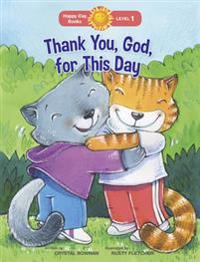 Thank You, God, for This Day
