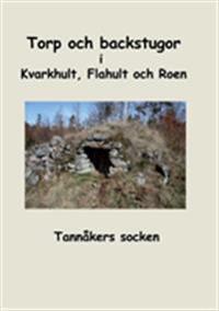 Torp Och Backstugor I Kvarkhult, Flahult Och Roen