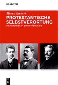 Protestantische Selbstverortung: Die Rezensionen Ernst Troeltschs