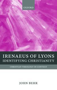 Irenaeus of Lyons: Identifying Christianity