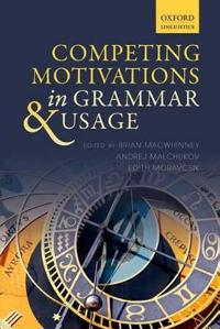 Competing Motivations in Grammar and Usage