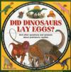Did Dinosaurs Lay Eggs?