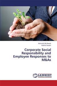 Corporate Social Responsibility and Employee Responses to M&as