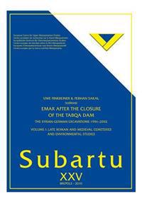 Emar After the Closure of the Tabqa Dam: The Syrian--German Excacations 1996-2002: Volume 1: Late Roman and Medieval Cemeteries and Environmental Stud