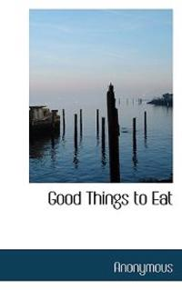 Good Things to Eat