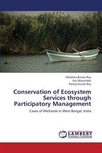 Conservation of Ecosystem Services Through Participatory Management