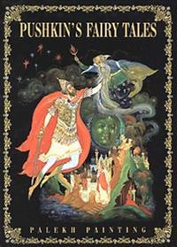 Pushkin s Fairy Tales. Palekh Painting