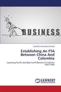 Establishing an Fta Between China and Colombia