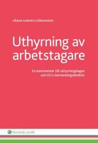 Uthyrning av arbetstagare : en kommentar till uthyrningslagen och EU:s bemanningsdirektiv