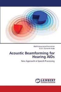 Acoustic Beamforming for Hearing AIDS