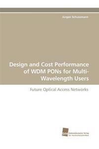 Design and Cost Performance of Wdm Pons for Multi-Wavelength Users