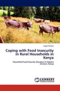 Coping with Food Insecurity in Rural Households in Kenya