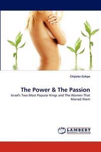 The Power & the Passion