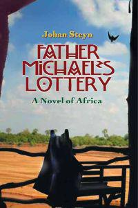 Father Michael's Lottery: A Novel of Africa