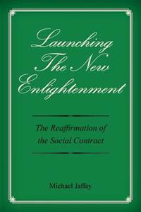 Launching the New Enlightenment: The Reaffirmation of the Social Contract