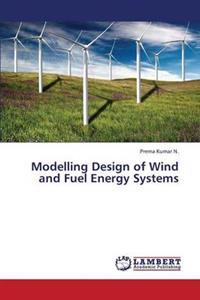 Modelling Design of Wind and Fuel Energy Systems