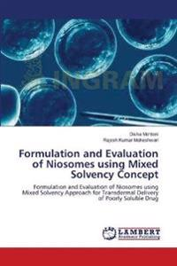 Formulation and Evaluation of Niosomes Using Mixed Solvency Concept