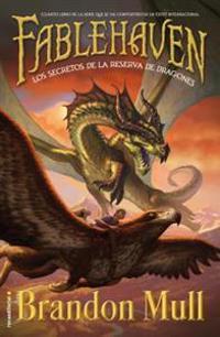 Fablehaven IV. Los Secretos de La Reserva de Dragones