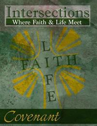 Intersections: Where Faith & Life Meet: Covenant