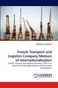 French Transport and Logistics Company Motives of Internationalization
