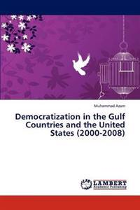 Democratization in the Gulf Countries and the United States (2000-2008)