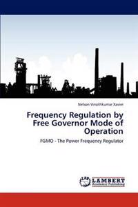 Frequency Regulation by Free Governor Mode of Operation