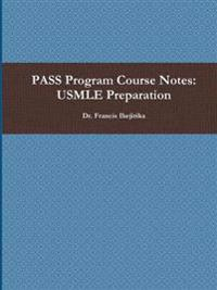 PASS Program Course Notes: USMLE Preparation