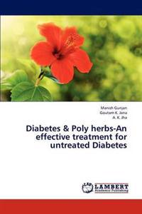 Diabetes & Poly Herbs-An Effective Treatment for Untreated Diabetes