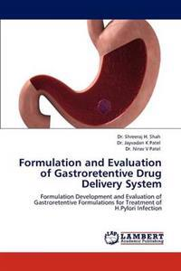 Formulation and Evaluation of Gastroretentive Drug Delivery System