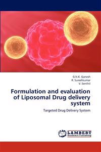 Formulation and Evaluation of Liposomal Drug Delivery System